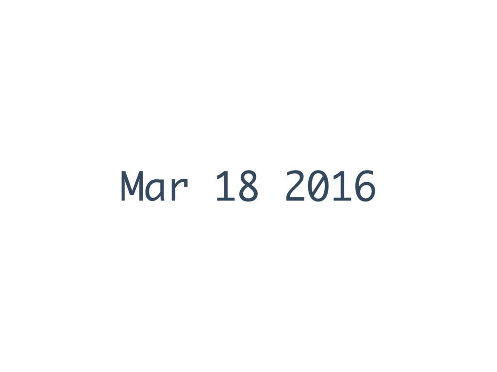 Mar 18 2016