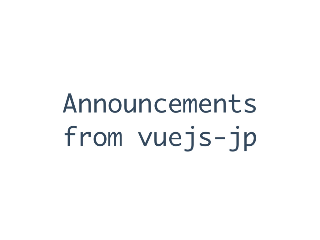 Announcements from vuejs-jp