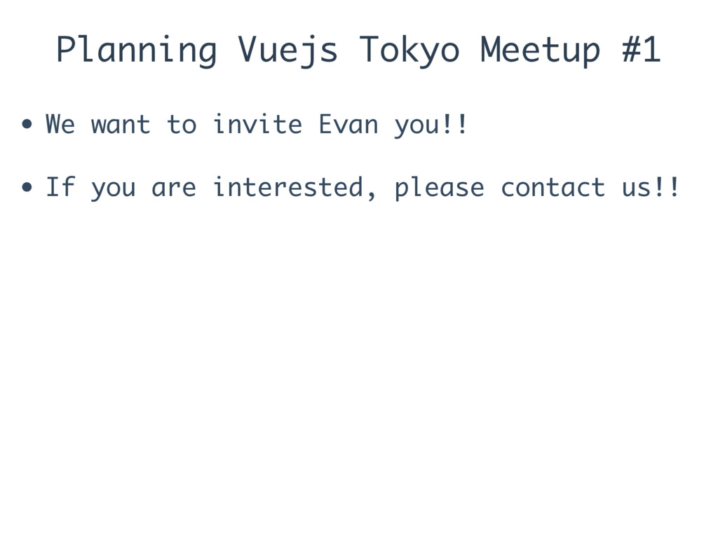 Planning Vuejs Tokyo Meetup #1 • We want to inv...