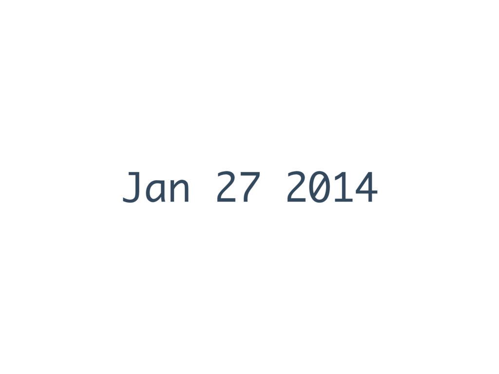 Jan 27 2014