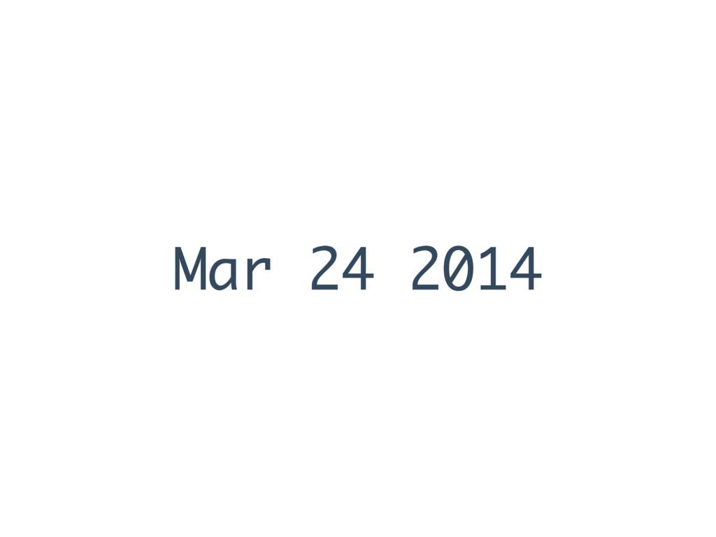 Mar 24 2014