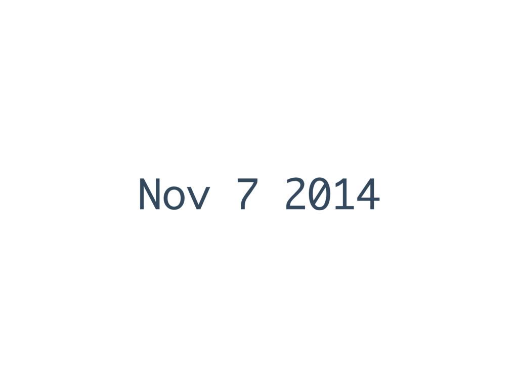 Nov 7 2014