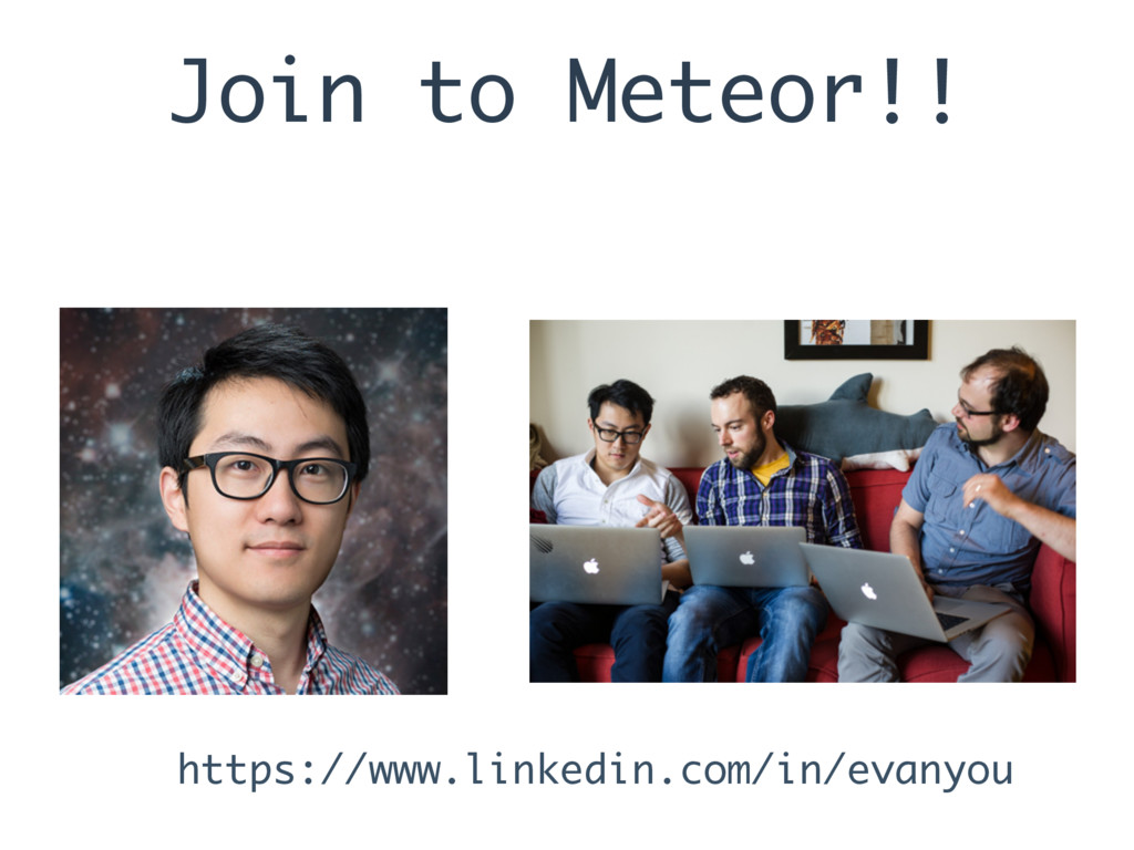 Join to Meteor!! https://www.linkedin.com/in/ev...