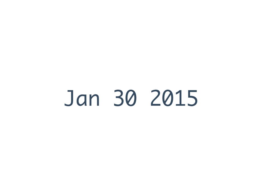 Jan 30 2015