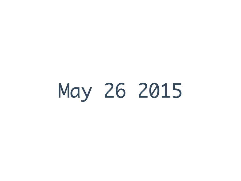 May 26 2015