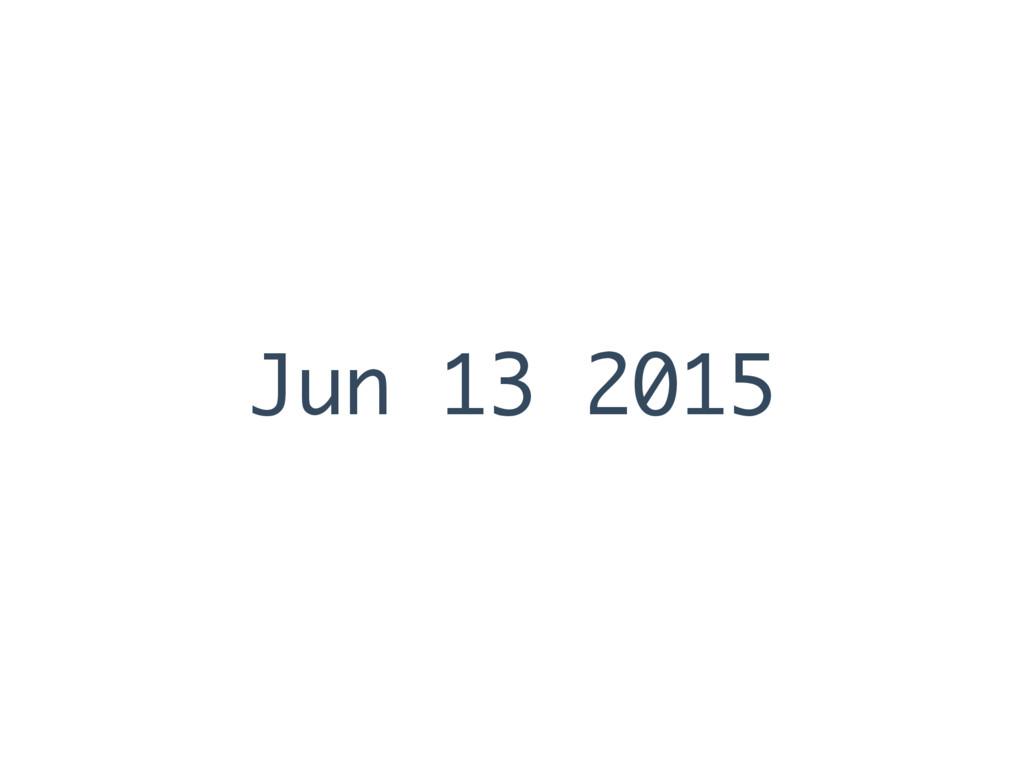 Jun 13 2015