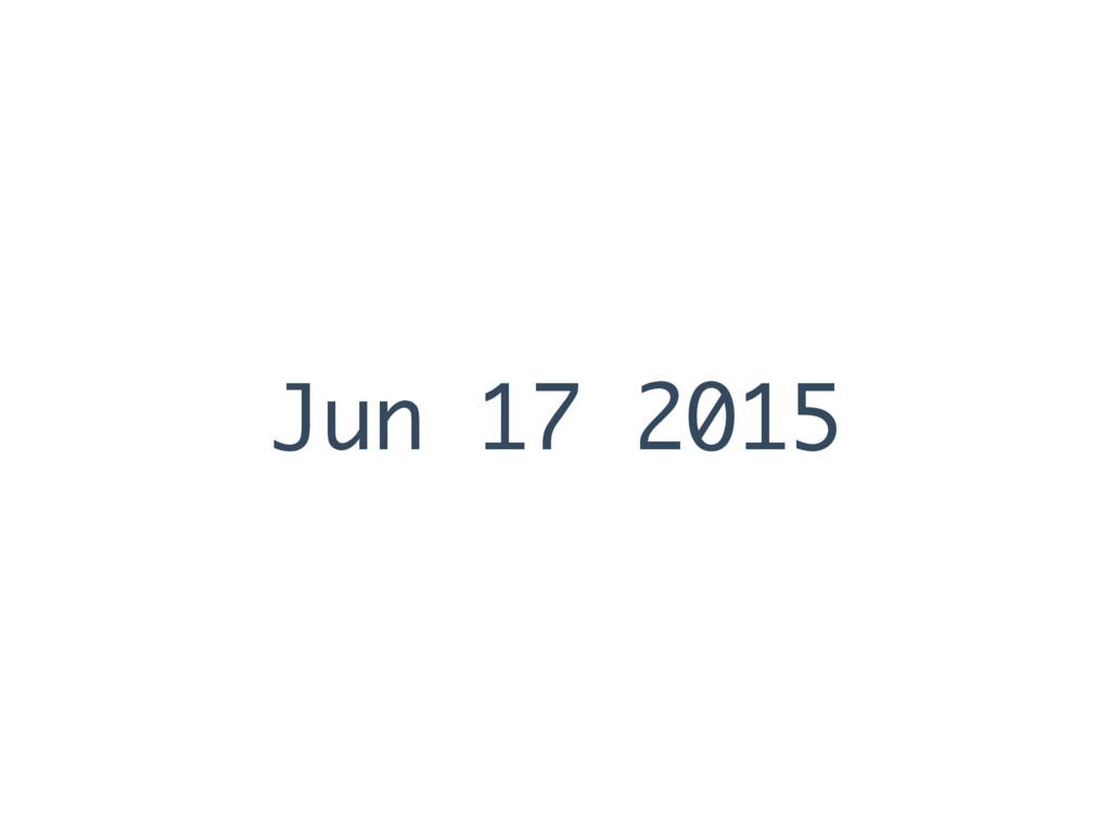 Jun 17 2015