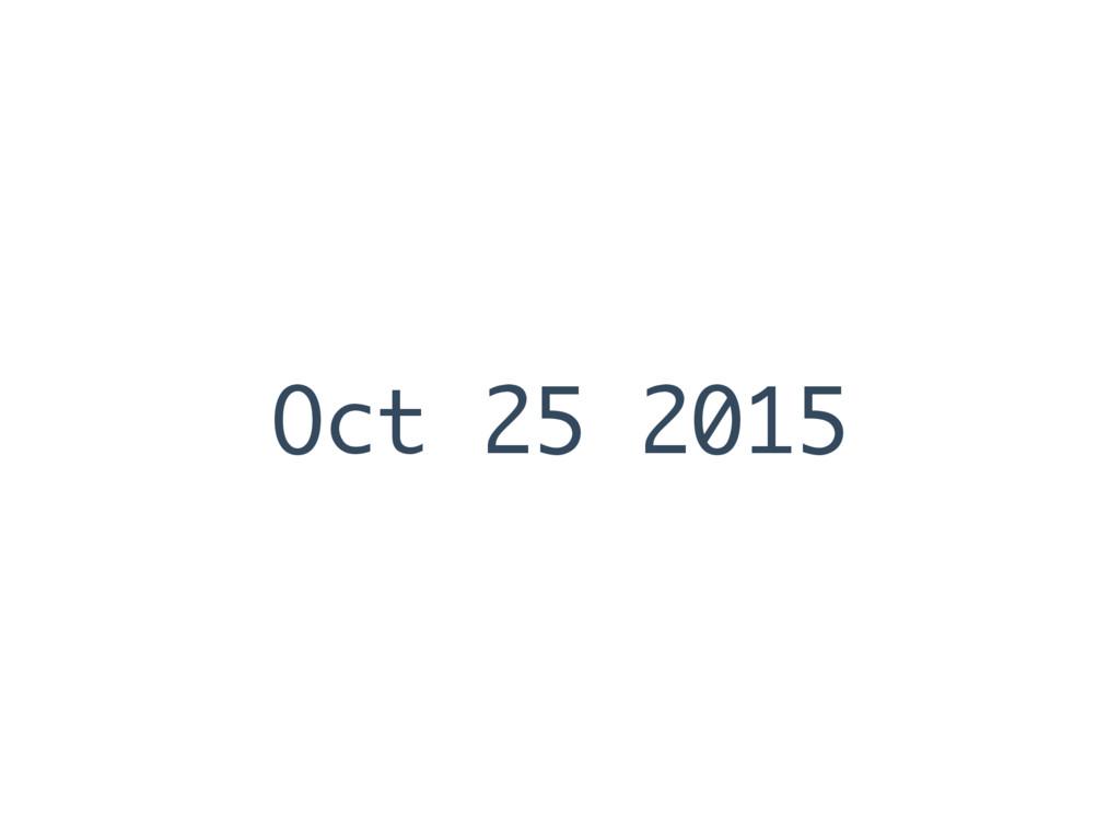 Oct 25 2015