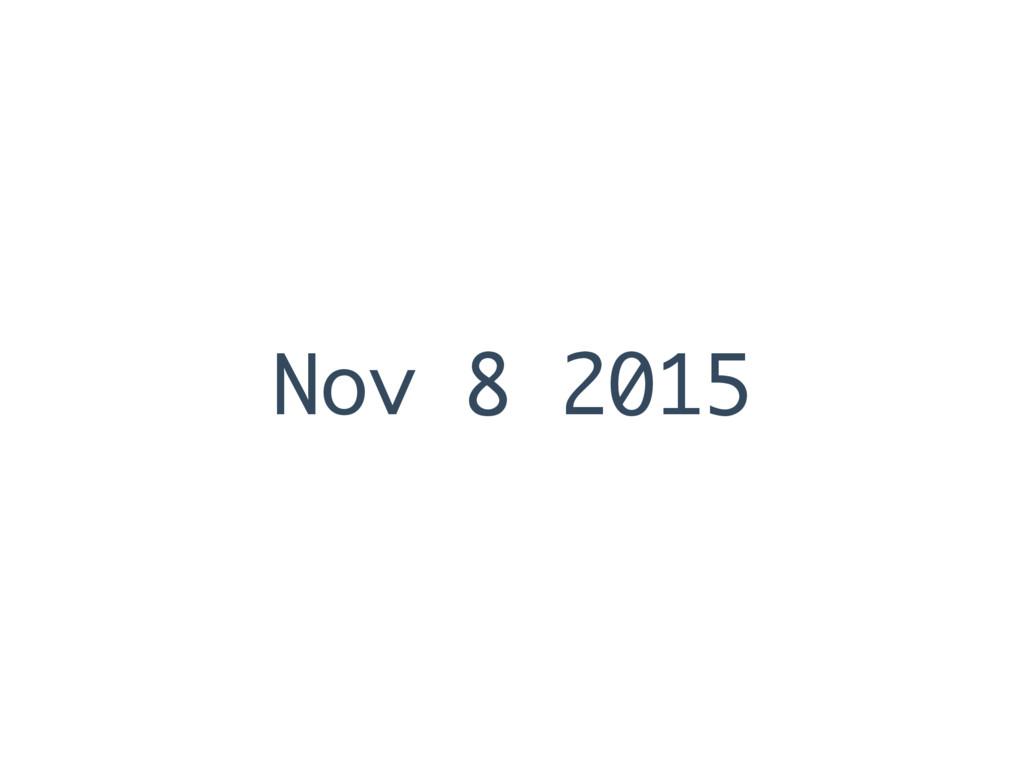 Nov 8 2015