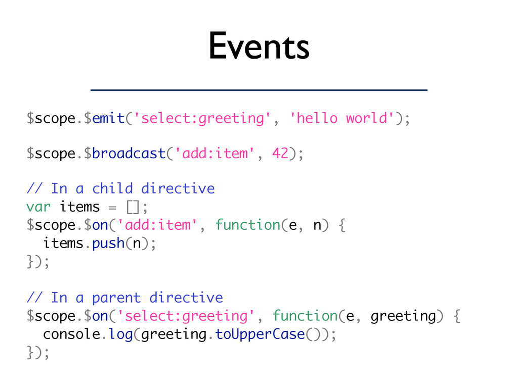 Events $scope.$emit('select:greeting', 'hello w...