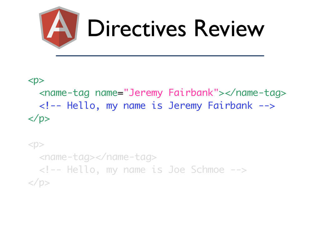 "Directives Review <p> <name-tag name=""Jeremy Fa..."