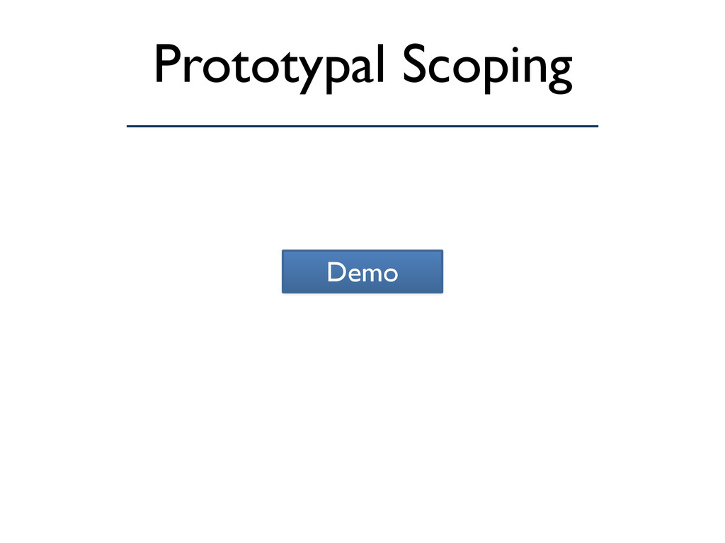 Prototypal Scoping Demo