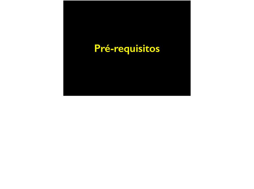 Pré-requisitos