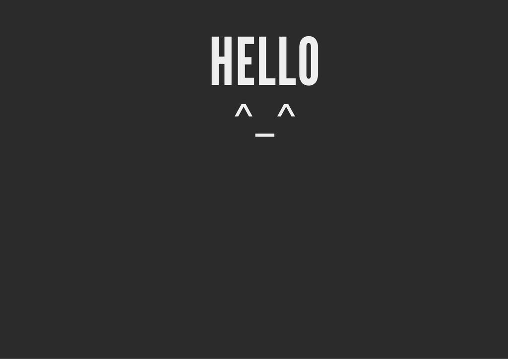 HELLO ^_^