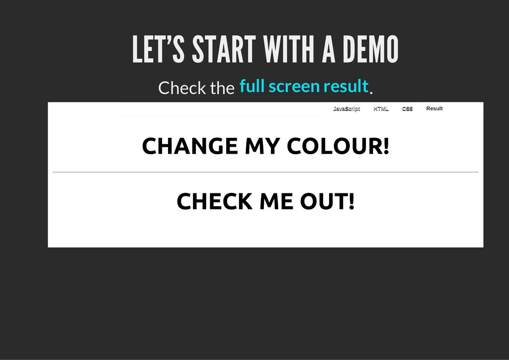 LET'S START WITH A DEMO Check the . JavaScript ...