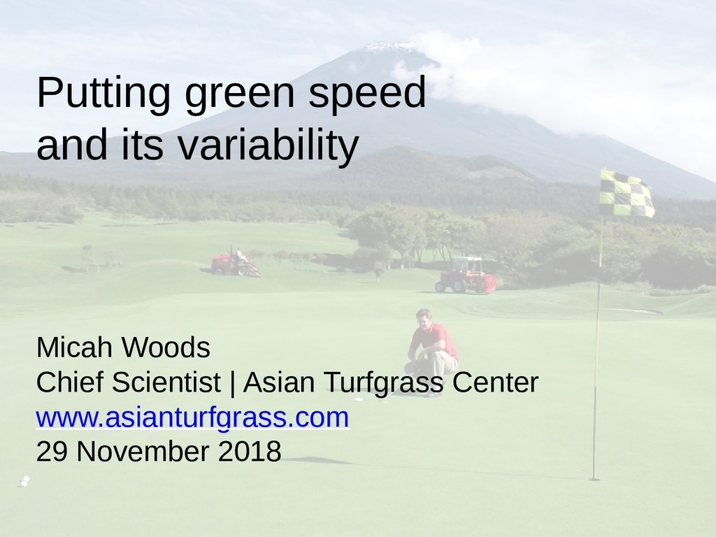 Putting green speed and its variability Micah W...