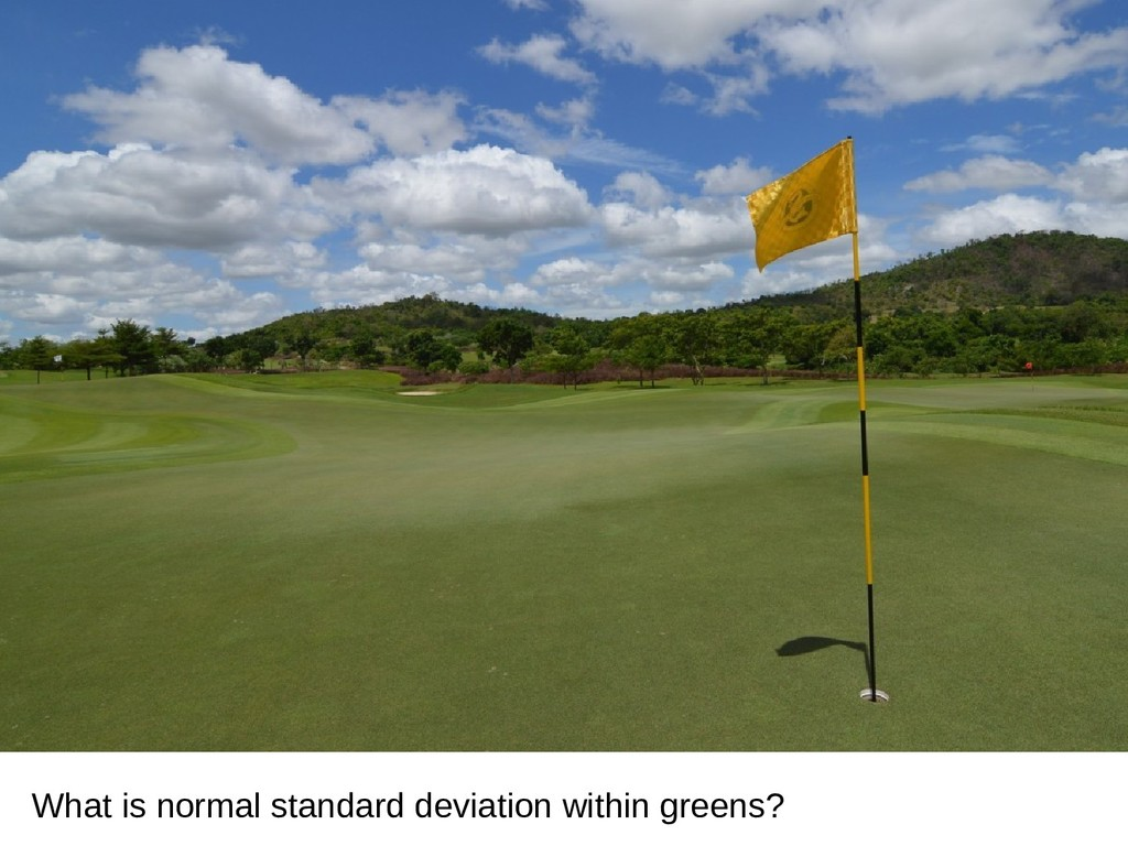 What is normal standard deviation within greens?