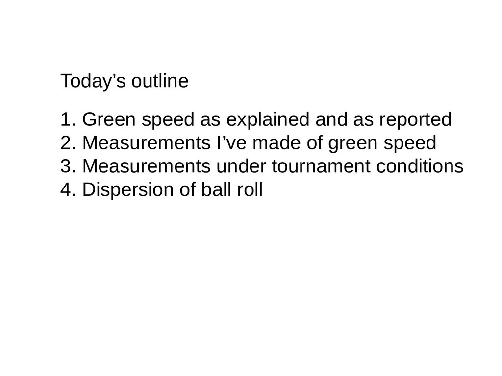 Today's outline 1. Green speed as explained and...