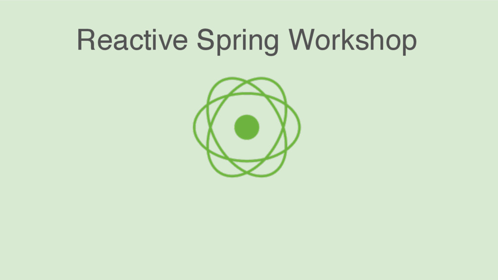 Reactive Spring Workshop