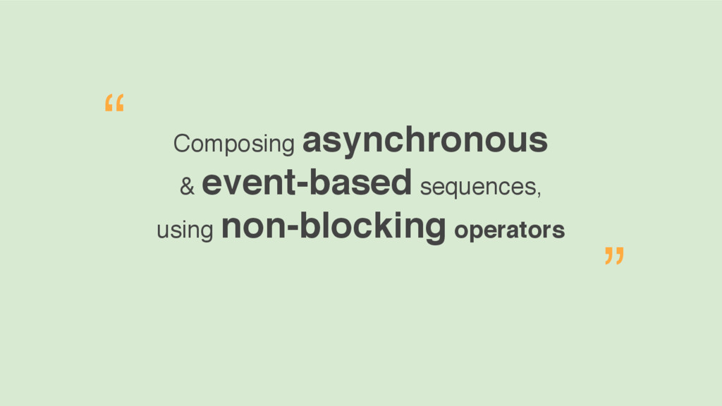 Composing asynchronous & event-based sequences,...