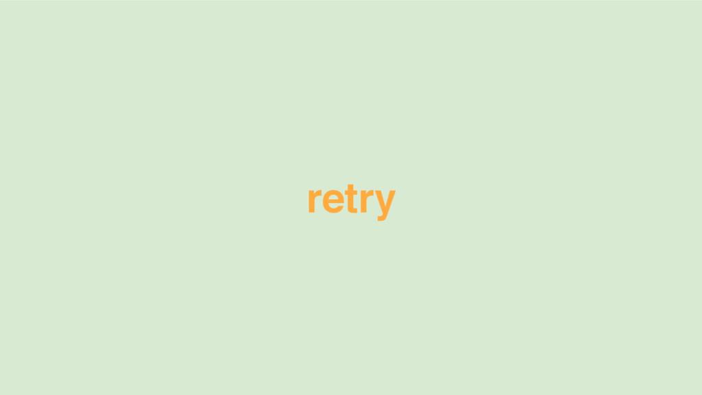 retry