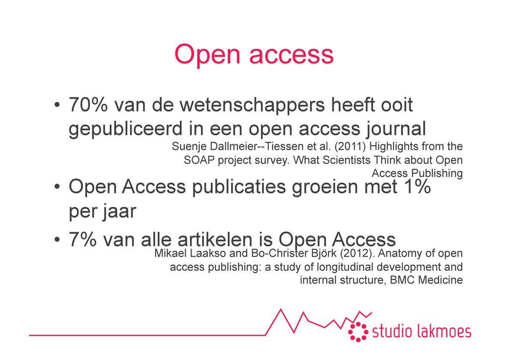 Open access •70% van de wetenschappers heeft o...