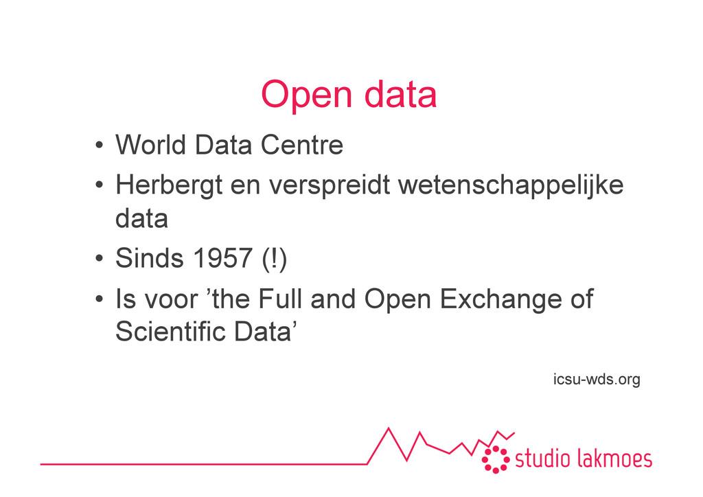 Open data •World Data Centre •Herbergt en ver...