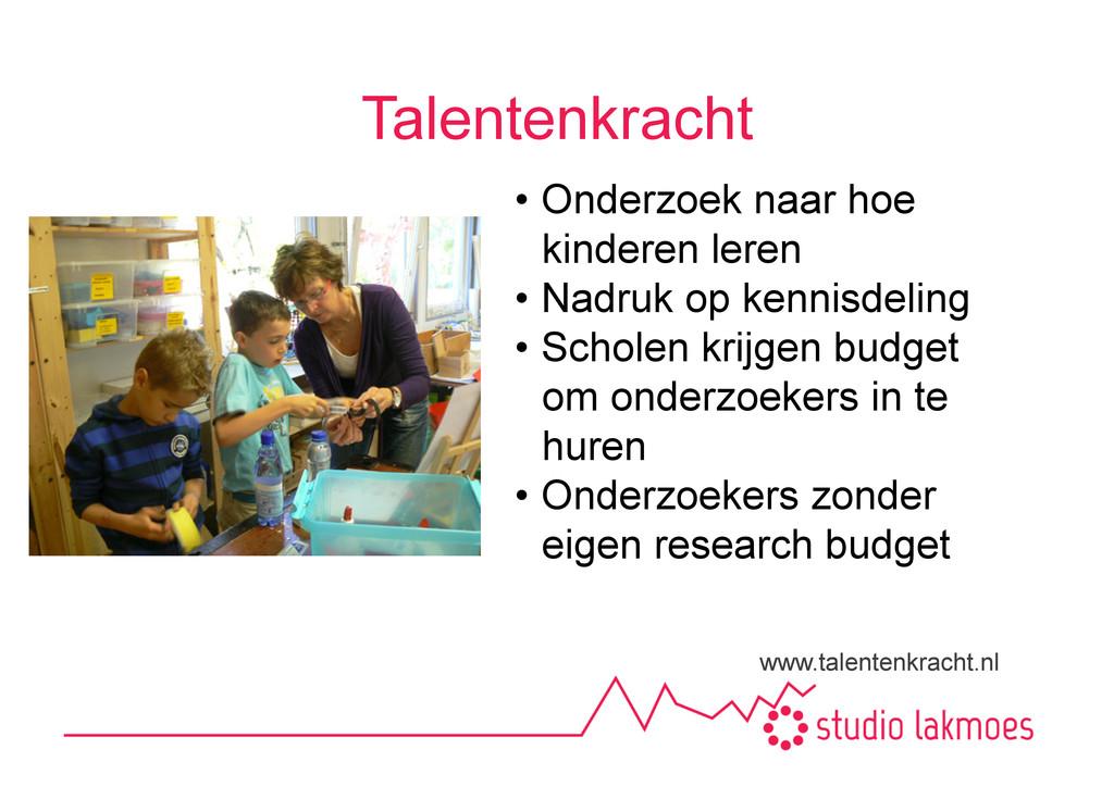 Talentenkracht www.talentenkracht.nl •Onderzoe...