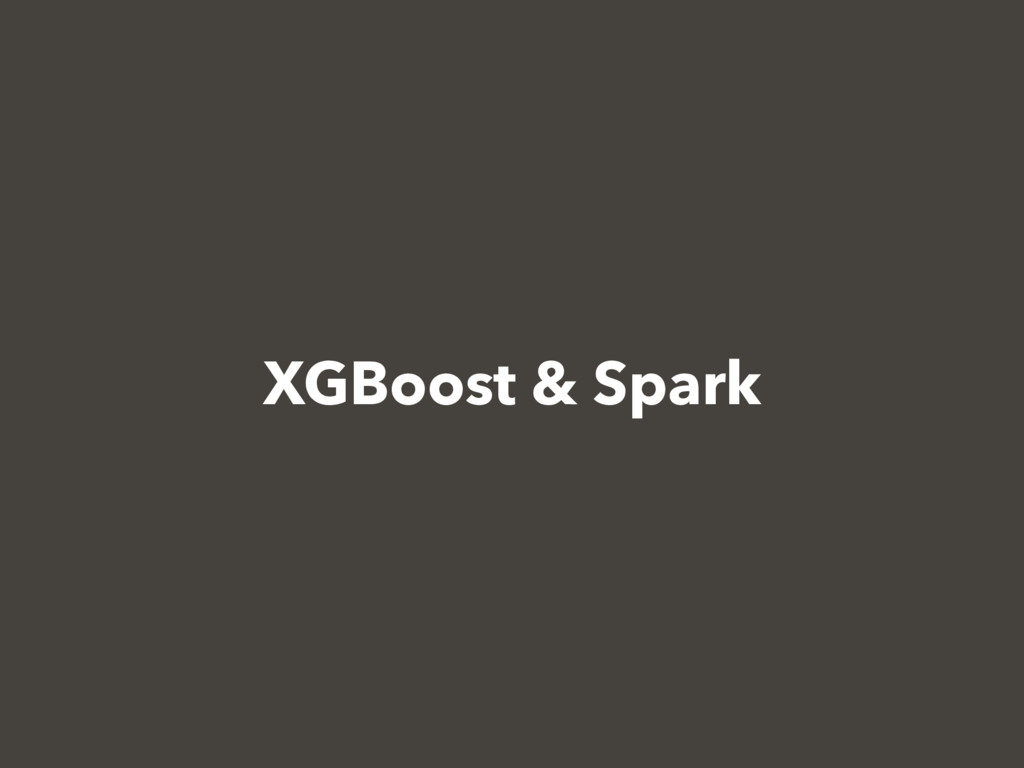 XGBoost & Spark