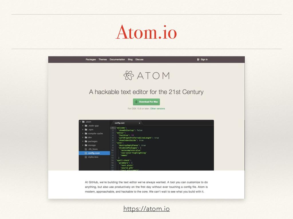 Atom.io https://atom.io
