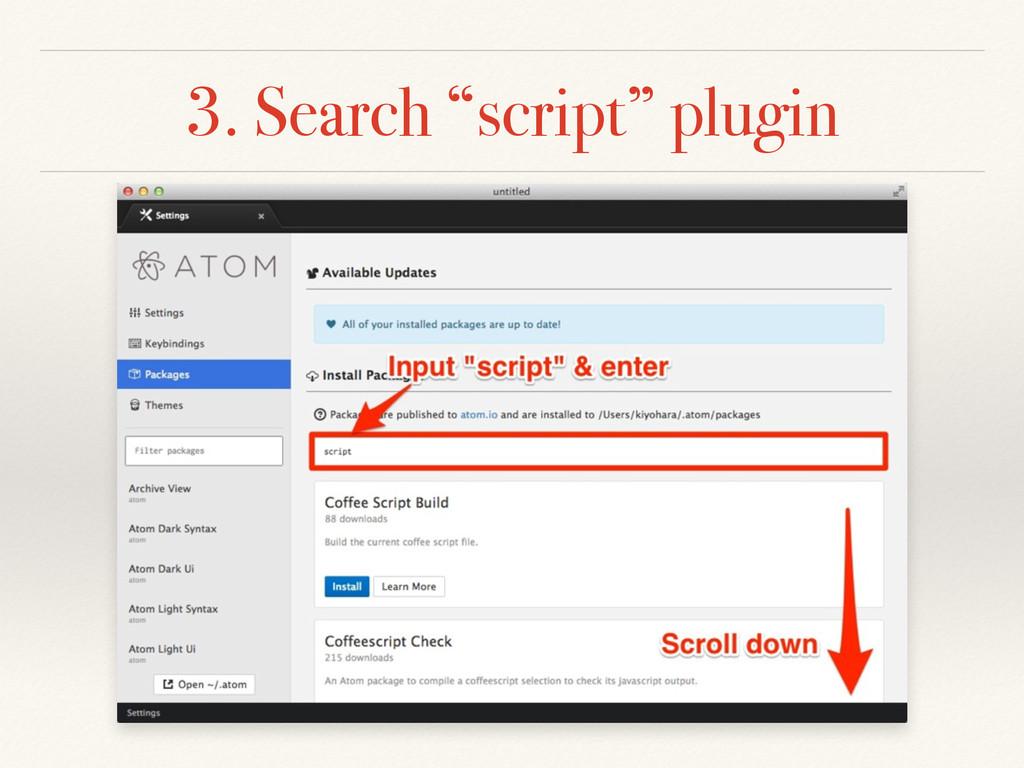 """3. Search """"script"""" plugin"""