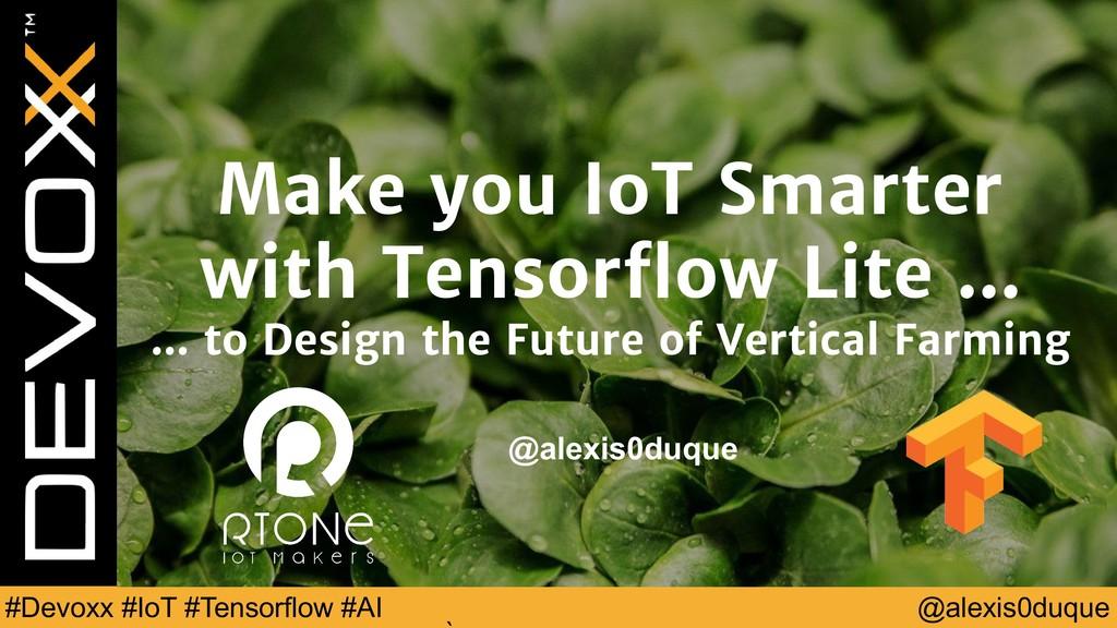 @alexis0duque #Devoxx #IoT #Tensorflow #AI Make...