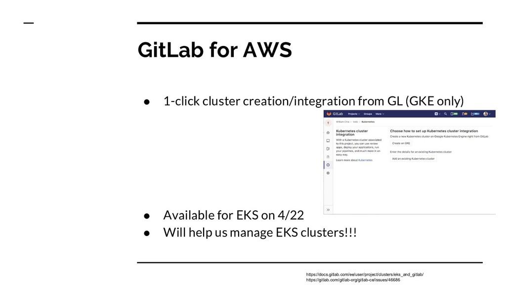 GitLab for AWS ● 1-click cluster creation/integ...