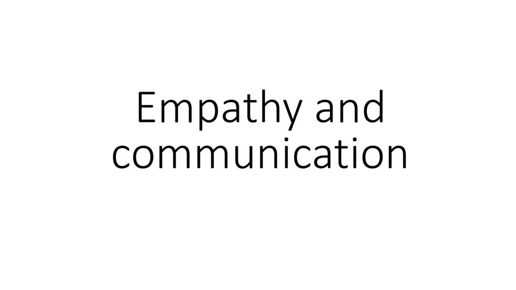Empathy and communication