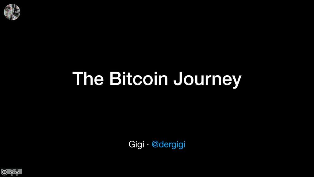Gigi · @dergigi The Bitcoin Journey