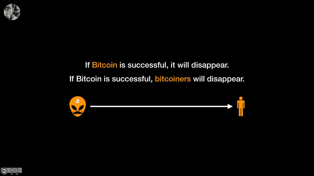 If Bitcoin is successful, it will disappear. If...