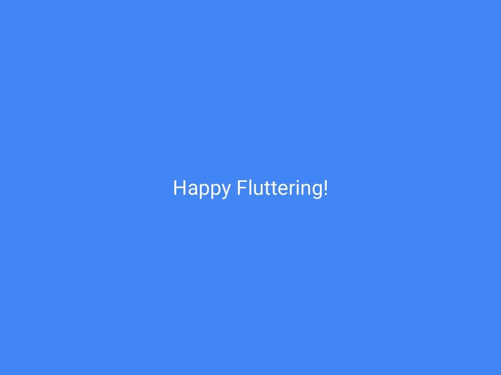 Happy Fluttering!