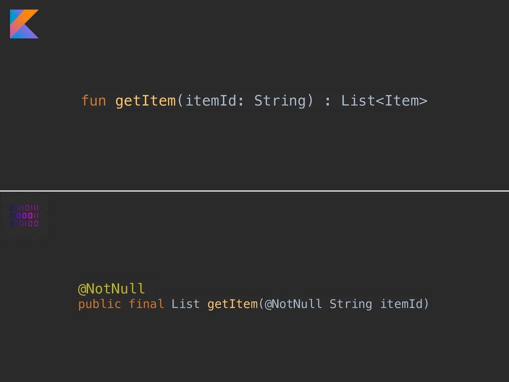 fun getItem(itemId: String) : List<Item> @NotNu...