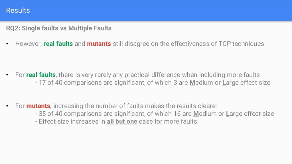 Results RQ2: Single faults vs Multiple Faults •...