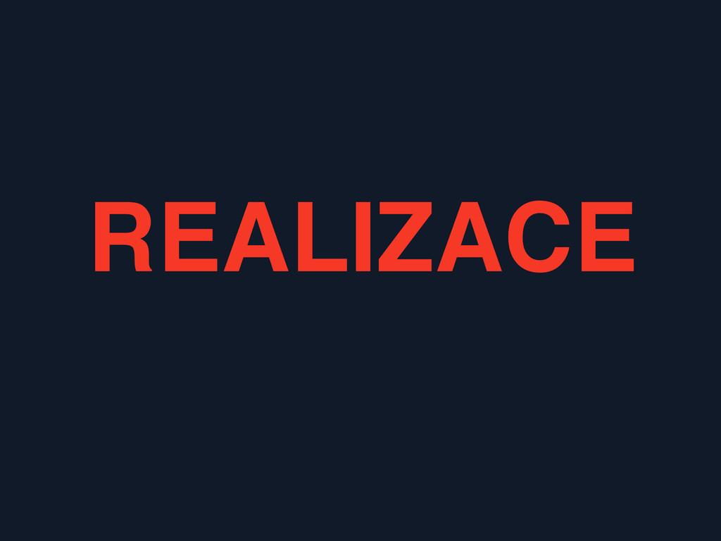 REALIZACE!