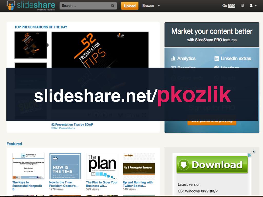 slideshare.net/pkozlik! !