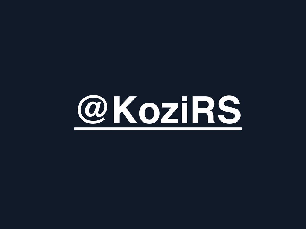 @KoziRS!