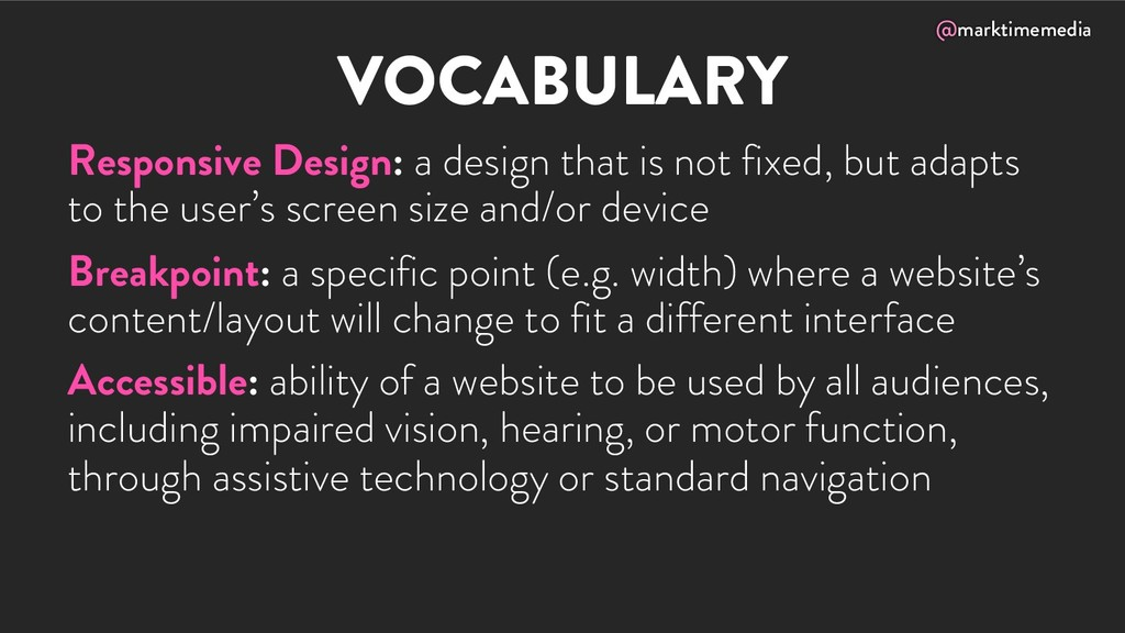 @marktimemedia VOCABULARY Responsive Design: a ...