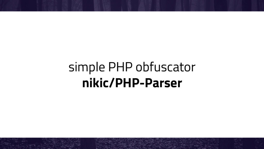 simple PHP obfuscator nikic/PHP-Parser