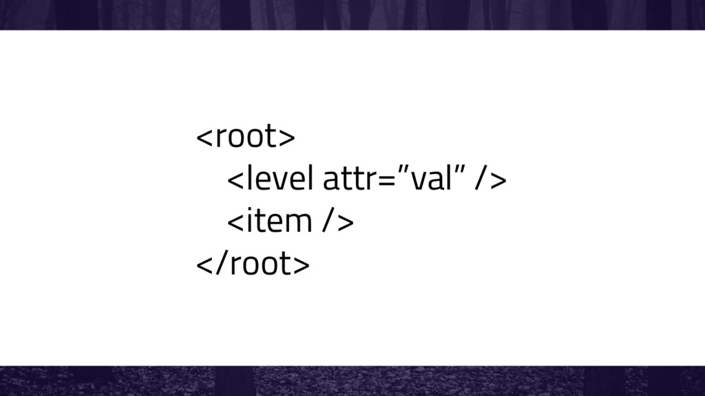"""<root> <level attr=""""val"""" /> <item /> </root>"""