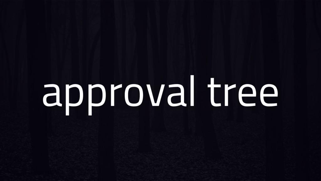 approval tree