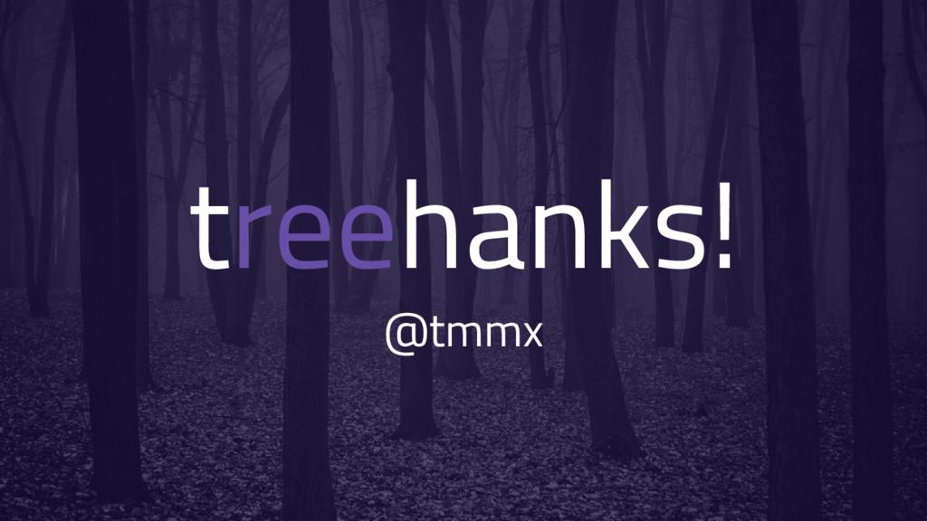 treehanks! @tmmx