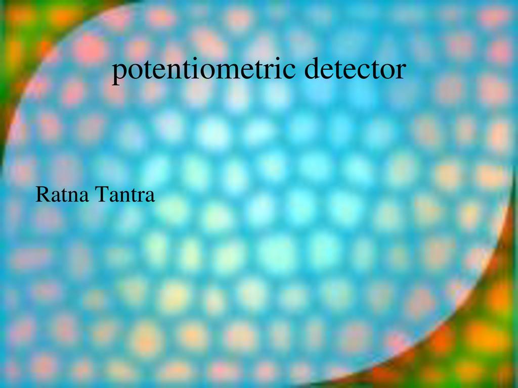 potentiometric detector Ratna Tantra