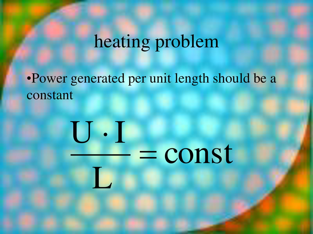 heating problem •Power generated per unit lengt...