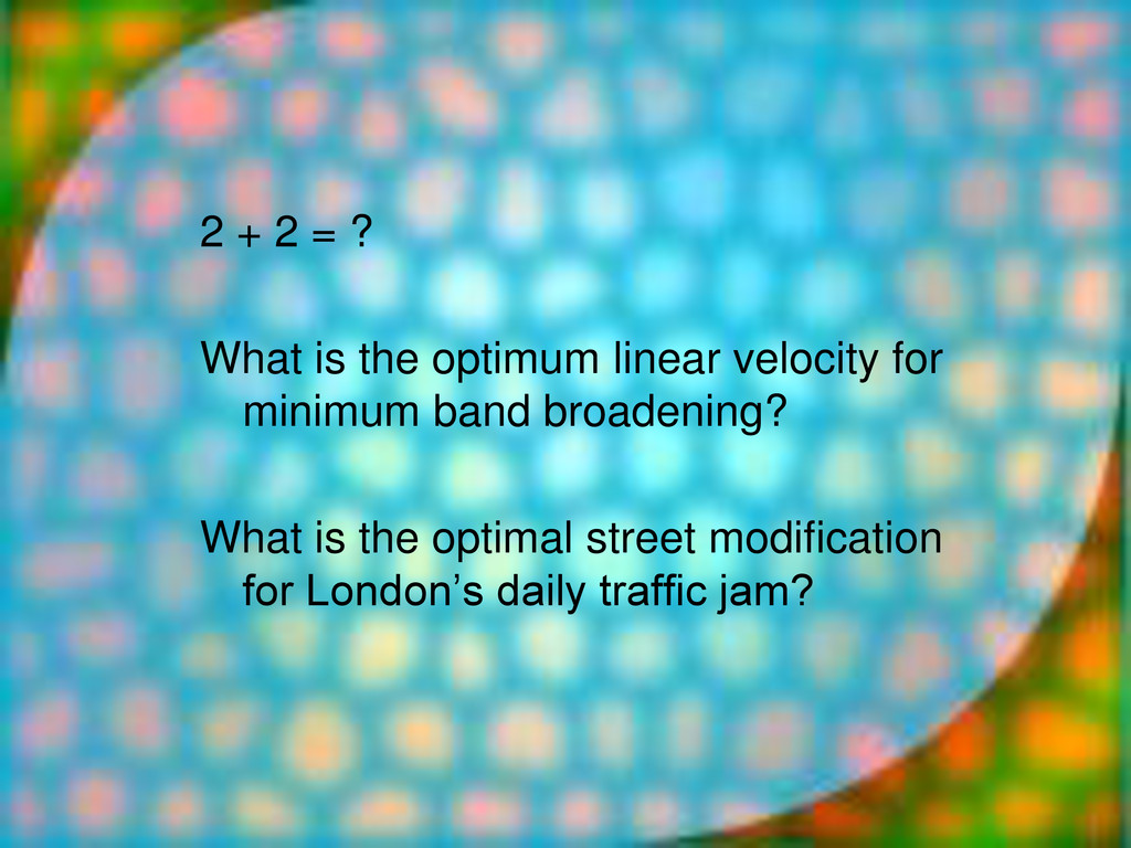 2 + 2 = ? What is the optimum linear velocity f...